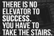 Hard work is like taking the stairs